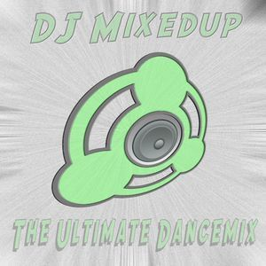 DJ Mixedup The Ultimate Dancemix