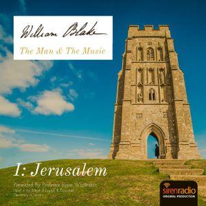 William Blake: The Man & The Music. Episode I: Jerusalem