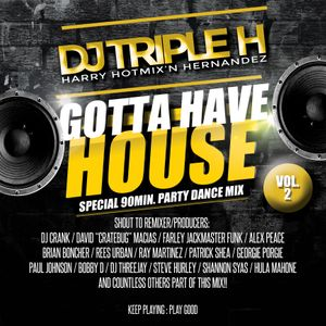 DJ Triple H - Gotta Have House Vol. 2