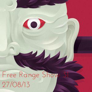 Free Range Show #31 27/08/13