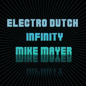 Electro Dutch Infinity Ep. 3 - Mike Mayer