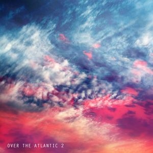 Over The Atlantic Mix 2