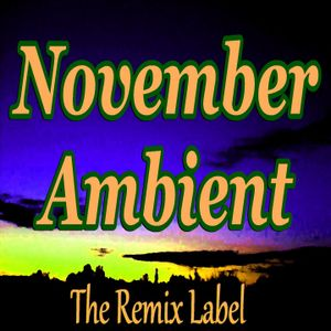 November Ambient Music - Acid Progressive Chillout Mix
