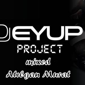 Dj Eyup Project Set (Mixed by ATILGAN MURAT)
