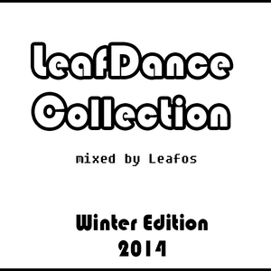 LeafDance Collection Winter Edition 2014 Mix 2/3 (mixed by Leafos)