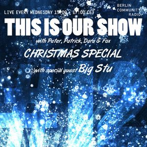 Kleine Reise - This Is Our Show #12 (Christmas Special with Big Stu)