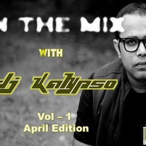 In The Mix with DJ Kalypso - Vol 1_April_2011