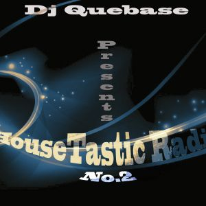 HouseTastic Radio No.2 by Dj Quebase