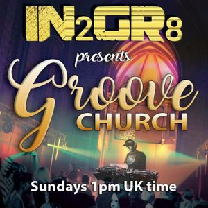 Groove Church Episode 001- Airwave Radio Show