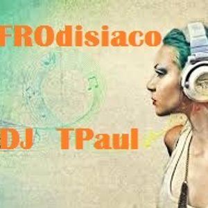 AFROdisiaco Radioshow by T-Paul Vol.24 - www.radiouniversebeats.com