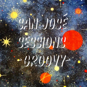 San Jose Sessions -  Groovy