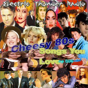 Cheesy 80s Songs You Love ep006