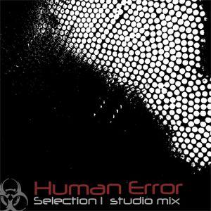 Human Error - Selection 1 Studio Mix