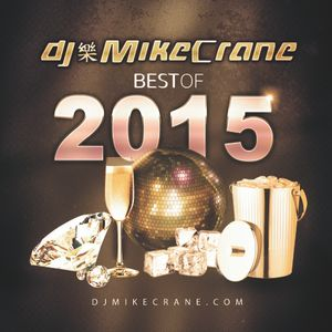 BEST OF 2015 mixed by DJ MikeCrane