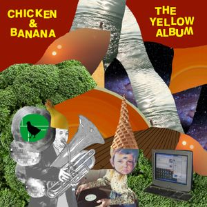 Chicken & Banana - The Yellow Album