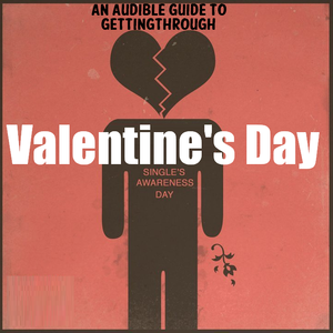 An Audible Guide to Getting Through Valentine's Day