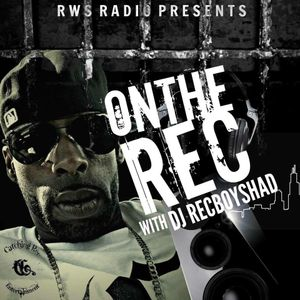 ON THE REC WITH DJ REC BOY SHAD ON RWS RADIO  7_2_15