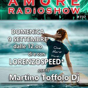 LORENZOSPEED* presents AMORE Radio Show 737 Domenica 9 Settembre 2018 with MARTiNO DJ