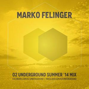 Marko Felinger - O2 Underground Summer Mix (07-2014)