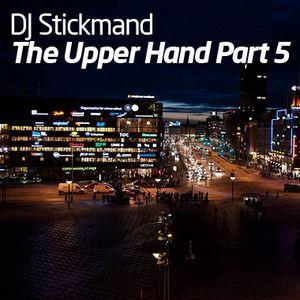 DJ Stikmand – The Upper Hand Part 5