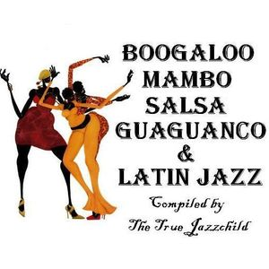 LATIN SHING-A-LING! Boogaloo, Mambo, Salsa, Guaguancó, and Latin Jazz