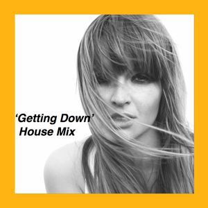 'Getting Down' House Mix