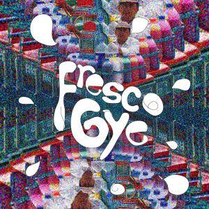 FrescoGye I - Playlist