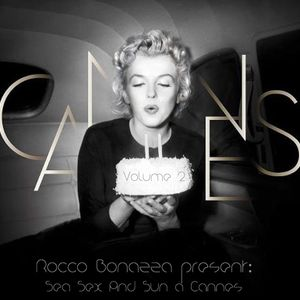 Rocco Bonazza Present - Sea Sex And Sun a Cannes Vol.2 (May 2012)