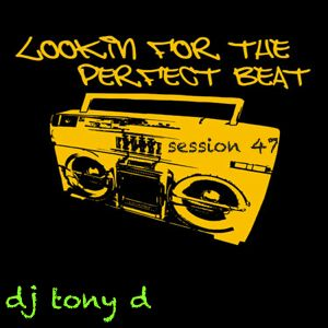 Session 47 - Looking For The Perfect Beat