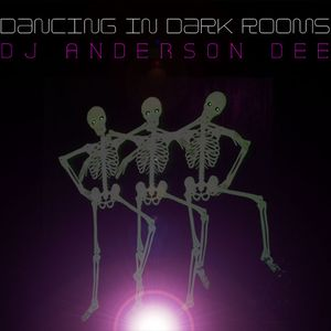 Dancing in Dark Rooms Mixed by Dj Anderson Dee