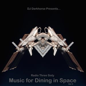 Radio Three Sixty show 108: Music for Dining in Space vol 2