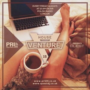 House Venture # 15 pres. QUEST @ Polish Radio London / 20.01.2017