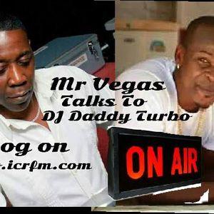 Reggae & Dancehall Artist Mr Vegas Talks to DJ Daddy Turbo From ICR FM 105.7
