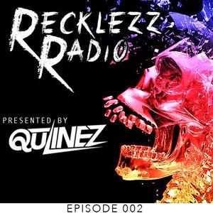 Qulinez - Recklezz Radio 002.