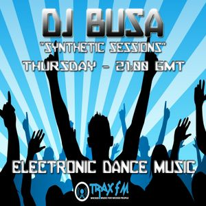 DJ Busa's Synthetic Sessions On Trax FM! - 24th March 2016