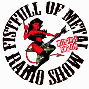The Fistfull of Metal Radio Show - Show No:0018 - 06/11/2012