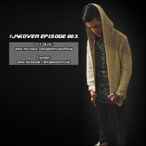 #JAKOVER Episode 003.