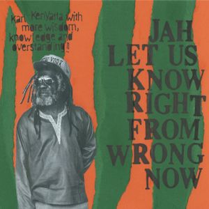 JAH LET US KNOW RIGHT FROM WRONG NOW