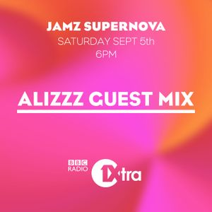 Alizzz Guest Mix | Jamz Supernova BBC 1xtra