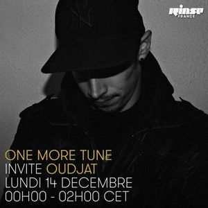 One More Tune #32 - Oudjat Guest Mix - RINSE FR - (14.12.15)