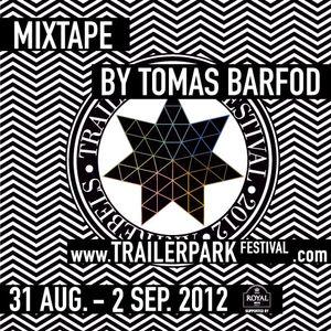 Trailerpark Festival Mixtape by Tomas Barfod