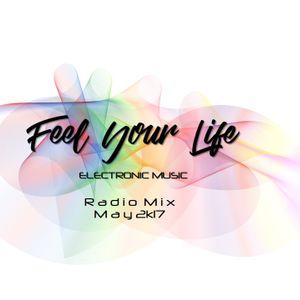 Feel Your Life presents: Radio Mix May 2k17
