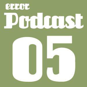 Error/Podcast 05