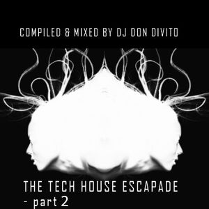 THE TECH HOUSE ESCAPADE - part 2