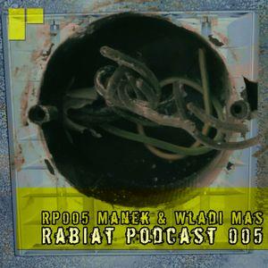 [RP005] Rabiat Podcast 005 mixed by Manek & Wladi Mas