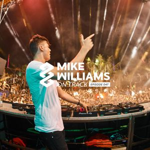 Mike Williams On Track #047