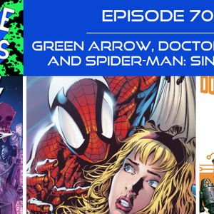 Ep 70 - Green Arrow, Doctor Aphra, and Spider-Man: Sins Past