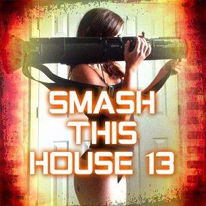 Smash this House 13