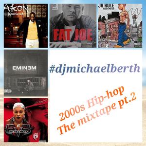 DJ Michael Berth - 2000s HipHop mixtape pt.2