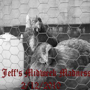 Jeff's Midweek Madness 2/12/2010